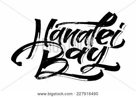 Hanalei Bay. Modern Calligraphy Hand Lettering For Silk Screen Printing