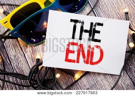 Writing Text Showing The End. Business Concept For End Finish Close Written On Old Wood Wooden Backg