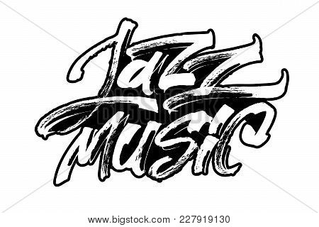 Jazz Music. Modern Calligraphy Hand Lettering For Silk Screen Printing