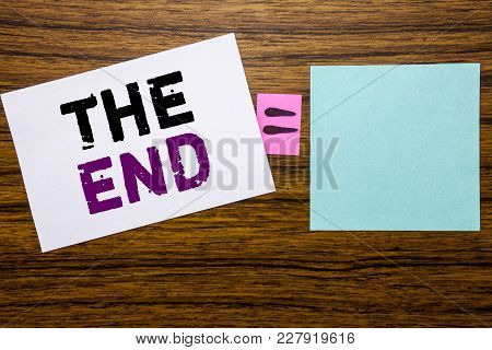 Handwriting Announcement Text Showing The End. Business Concept For End Finish Close Written On Stic