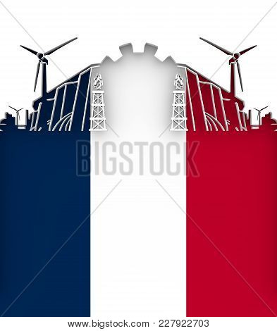 Energy And Power Cutout Silhouette. Sustainable Energy Generation And Heavy Industry. Flag Of The Fr