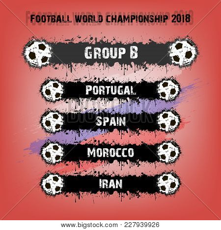 Soccer Tournament 2018. Football Championship Group B. Vector Illustration
