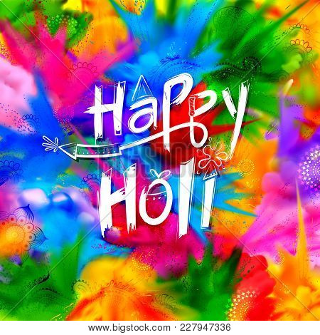 Illustration Of Abstract Colorful Happy Holi Background For Color Festival Of India Celebration Gree