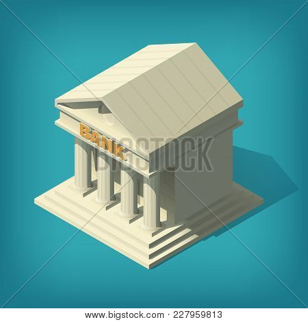 Isometric Bank Building, Applicable For Infographics, Charts, Financial Diagrams. Finance 3d Icon. R