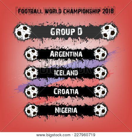 Soccer Tournament 2018. Football Championship Group D. Vector Illustration