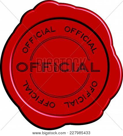 Red Official Word Round Wax Seal Stamp On White Background