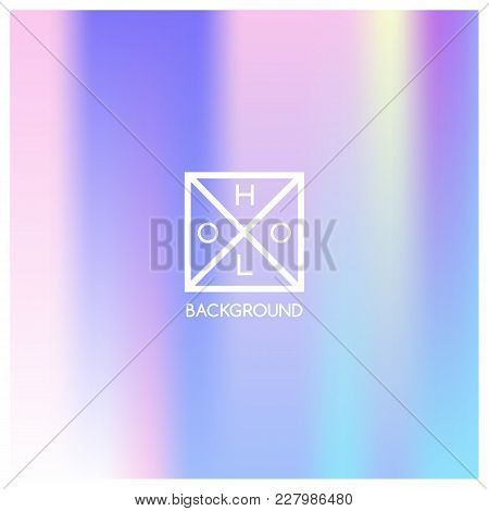 Holographic Background. Holo Sparkly Cover. Iridescent Gradient. Abstract Soft Pastel Colors Backdro