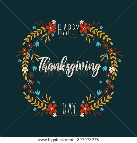 Happy Thanksgiving Day Greeting Card With Natural Decoration Vector Illustration. Thankful Postcard