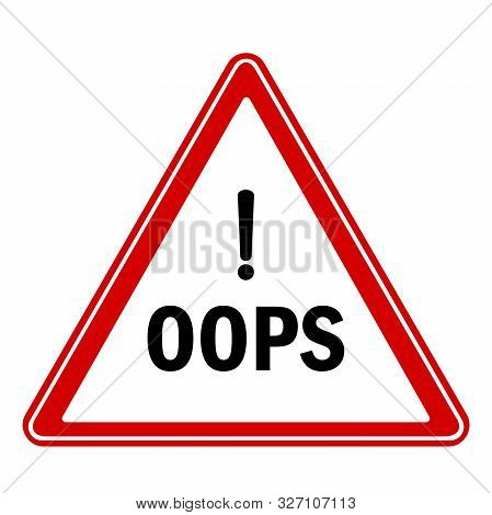 Oops Sign Triangular Security Notice Vector. Perfect For Web Banner,backgrounds,sign,symbol Etc.