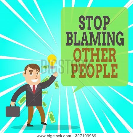Text sign showing Stop Blaming Other People. Conceptual photo Do not make excuses assume your faults guilt Successful Businessman or Clerk Generating Good Idea or Finding Solution. poster