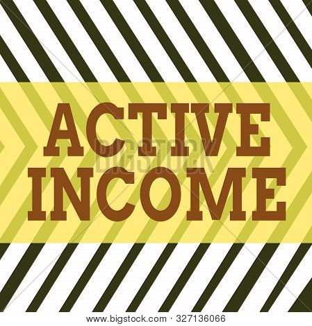 Word writing text Active Income. Business concept for Royalties Salaries Pensions Financial Investments Tips Seamless Vertical Black Lines on White Surface in Mirror Image Reflection. poster