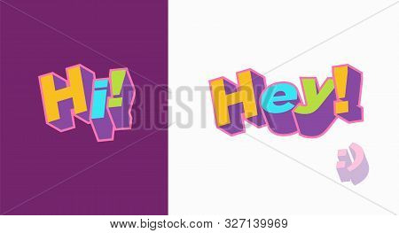 Hi, Hey, Hello 3d Text Plate Vector. Background For Banner, Sale, Ad, Card. Colorfull Trendy Illustr