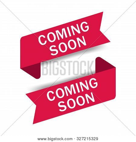 Coming Soon Label Icon. Red Sticker Now Open For Promotion, Sale, Commerce Poster. Flat Baner With C