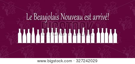 Text Le Beaujolais Est Arrive Means The Beaujolais Wine Is Coming. Handdrawing Vector Pattern With G
