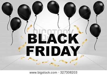 Celebration Balloon Sales Black Friday On A Grey Background. Balloons Black Friday. White Balloons W