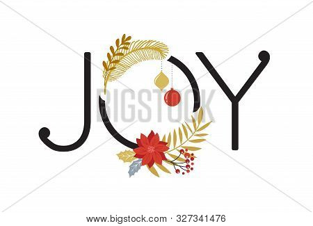 Joy, Merry Christmas Card With Lettering On Elegant Floral Background. Vector Design Card And Banner