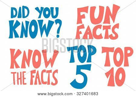 Do You Know, Fun Facts, Top 10 And Other Quotes Set. Vector Stylized Text.