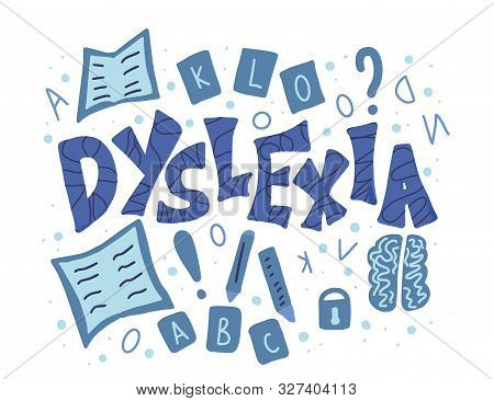 Dyslexia Stylized Text. Poster Template With Hand Drawn Quote. Vector Illustartion.