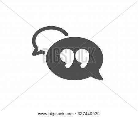 Chat Comment Sign. Quote Bubble Icon. Speech Bubble Symbol. Classic Flat Style. Simple Quote Bubble