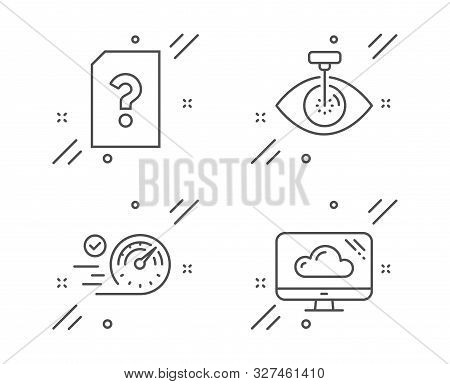 Speedometer, Eye Laser And Unknown File Line Icons Set. Cloud Storage Sign. Time Concept, Optometry