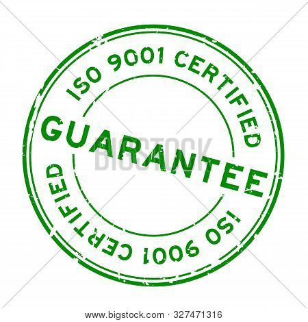 Grunge Green Iso 9001 Certified Guarantee Word Round Rubber Seal Stamp On White Background