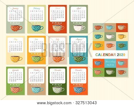 Cute Calendar For 2020 Year With Tea Cups. Teatime. There Is Always Time For Tea. Colorful Vector Te