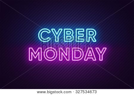 Neon Cyber Monday Banner. Text And Title Of Cyber Monday With Neon Lights On The Dark Background Wit