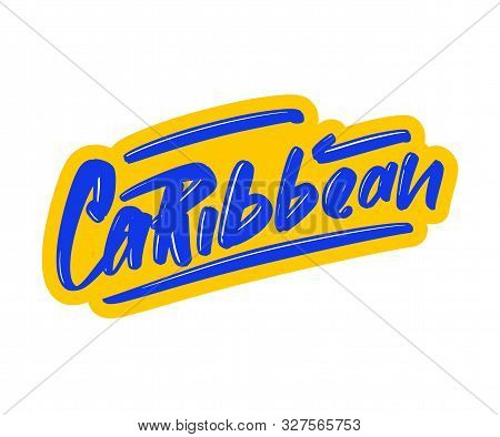 Caribbean Cartoon Brush Lettering Text. Vector Illustration Logo For Print And Advertising