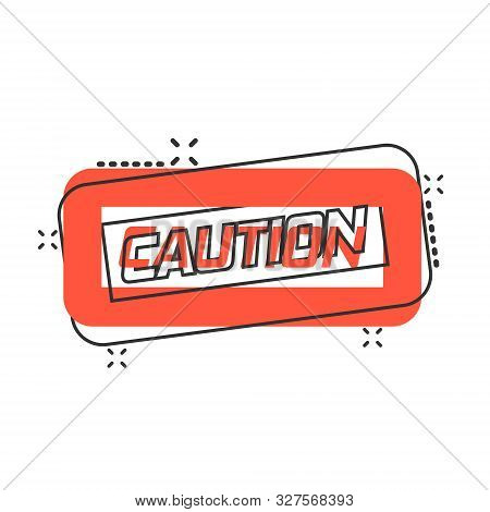 Warning, Caution Sign Icon In Comic Style. Danger Alarm Vector Cartoon Illustration On White Backgro