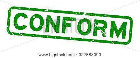 poster of Grunge green conform word square rubber seal stamp on white background