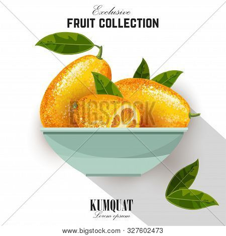 Exotic Fruit Kumquat With Green Leaves On The Plate. Fresh Fruit Cartoon Style. Watercolor Realistic