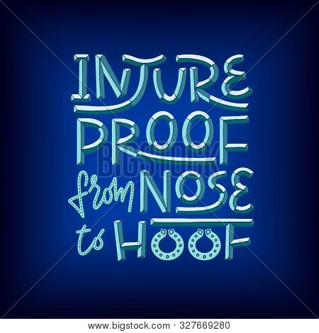 Injureproof From Nose To Hoof Phrase 3d Lettering With Metal Effect On Blue Background. Witty Pun Le