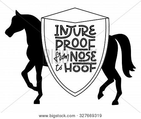 Injureproof From Nose To Hoof Phrase On A Large Shield With Horse Silhouette In Background. Witty Pu