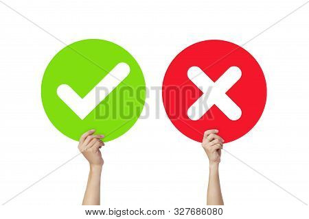 Hands Holding Signboard Green Check Mark And Red X Mark Or True And False Signs Isolated On White Ba