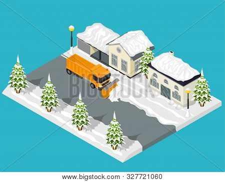 Snow Removal From Road Scene Concept 3d Isometric View Include Of Snowplow Machine And Home. Vector