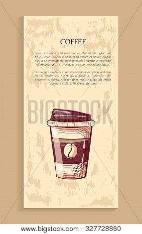Coffeeshop Poster, Disposable Mug With Lid, Coffee Container With Cap Sketch Style. Vector Takeaway