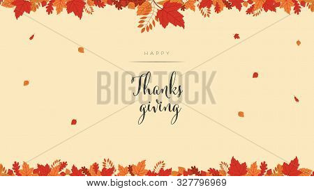 Happy Thanksgiving Card Or Background Vector Banner With Colorful Autumn Leaves, Foliage In Red, Ora
