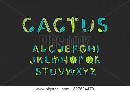Cactus Hand Drawn Vector Type Fon In Cartoon Comic Style Green Colors