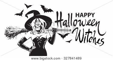 Happy Halloween Witches Comic Hand Drawn Lettering, Beautiful Sexy Witch Holding Broomstick Surround