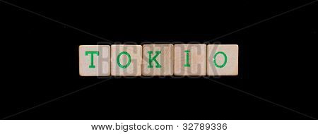 Tokio Spelled Out In Old Wooden Blocks