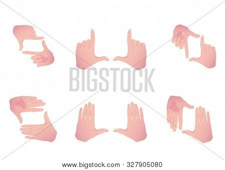Hands Making Frame For Video Or Photo. Various Combinations Of Border Made From Fingers. Photoframe