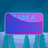 Word writing text I Am A Recovering Perfectionist. Business concept for Obsessive compulsive disorder recovery Board ground metallic pole empty panel plank colorful backgound attached. poster