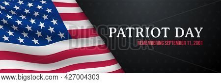 Patriot Day Horizontal Banner. 911 Day Of Remembrance Of Heroes. United States Flag. Remembering Sep