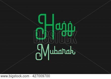 Holy Hajj Mubarak Typography On Isolated Dark Background