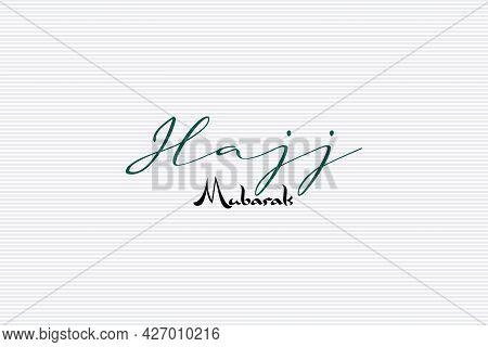 Hajj Mubarak Typography On White Background Design.