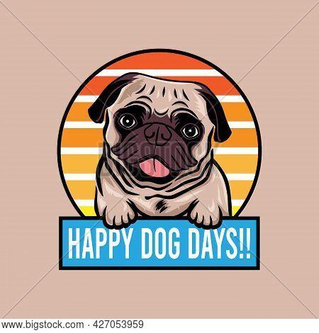 Happy Dog Days Pug Dog Smiling Concept Vector Illustration Isolated On Background