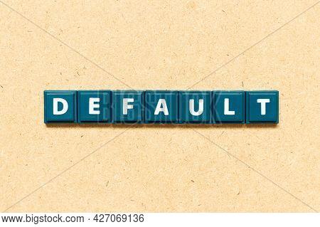 Tile Alphabet Letter In Word Default On Wood Background
