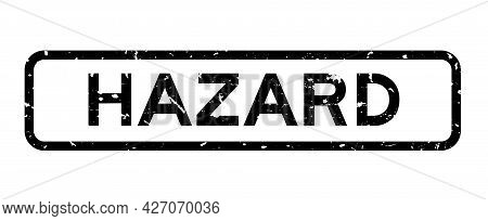 Grunge Black Hazard Word Square Rubber Seal Stamp On White Background