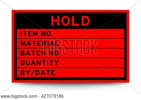 Square Red Color Label Banner With Headline In Word Hold And Detail On White Background For Industry