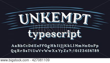 Unkempt Alphabet Font. Vintage Handwritten Letters, Numbers And Punctuations For Label, Badge Or Emb